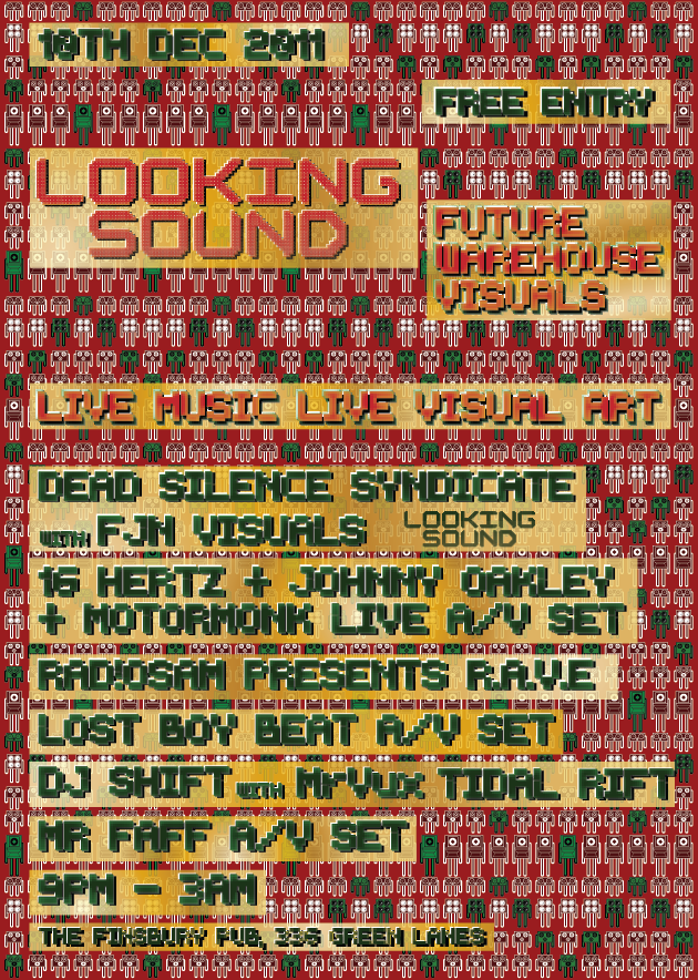 NEXT LOOKING SOUND 10th December featuring DEAD SILENCE SYNDICATE, 16 HERTZ + JOHNNY OAKLEY + MOTORMONK, Rad!oSam, Lost Boy Beat and MR FAFF. Finsbury Pub near manor house tube